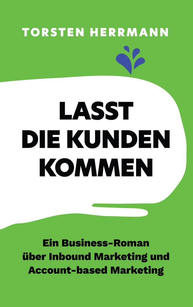 Lasst die Kunden kommen - Torsten Herrmann - B2B Agenda Verlag